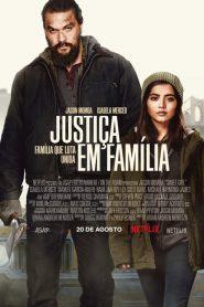 Justiça em Família – Filme 2021