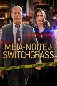 Meia-Noite no Switchgrass – Filme 2021